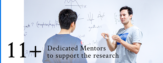 11+ Dedicated Mentors to support the research